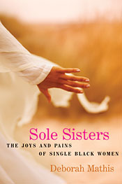 Sole Sisters: The Joys and Pains of Single Black Women